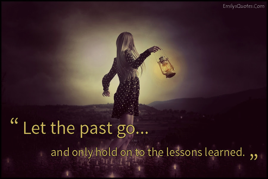 Let The Past Go And Only Hold On To The Lessons Learned Popular