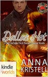 Dallas Fire & Rescue: Dallas Hot (Kindle Worlds Novella)