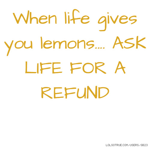 Lemons Quotes Funny Lemons Quotes Facebook Quotes Tumblr Quotes