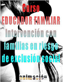 Cursos a distancia para la Accion Social: Cursos: Educador Familiar. Intervencion con familias en riesgo | Cursos educacion, trabajo social, integracion social | Scoop.it