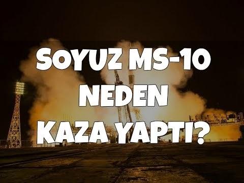 Soyuz MS 10 Neden Kaza Yaptı ( Türkçe anlatım Video)