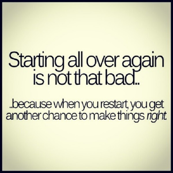 Quotes About Starting Over Again 61 Quotes