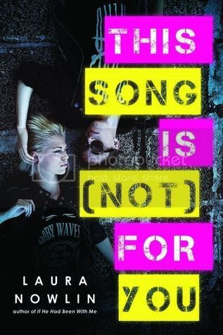 This Song is (Not) For You by Laura Nowlin