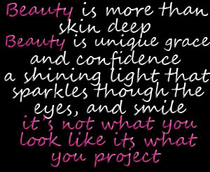 Beauty Is More Than Skin Deep Beauty Quote Quotespicturescom