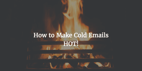 Cold Email Tips: Make Cold Emails HOT!