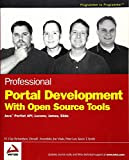 Professional Portal Development with Open Source Tools by W. Clay Richardson