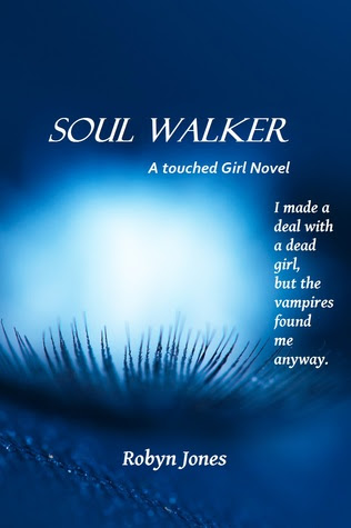 Soul Walker (A Touched Girl Series, #1)