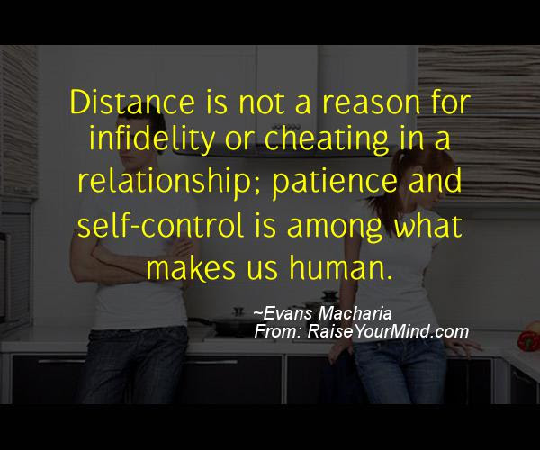 Distance Is Not A Reason For Infidelity Or Cheating In A