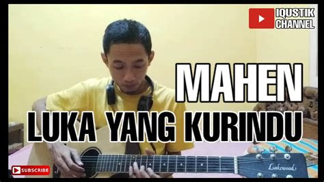 mahen luka  kurindu cover gitar akustik youtube
