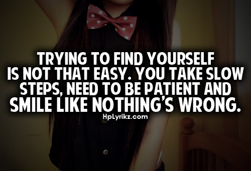 Quotes About Trying To Find It 103 Quotes