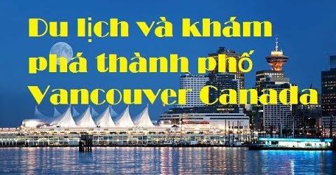 Du lịch và khám phá thành phố Vancouver Canada