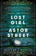 Title: The Lost Girl of Astor Street, Author: Stephanie Morrill