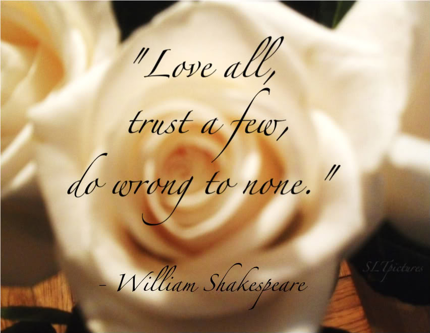 Amazing Celebrity Quote By Shakespeare Love All Trust Few Do Worng