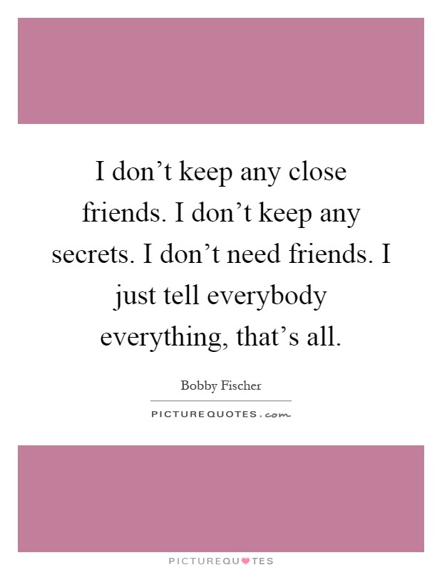 Quotes About Telling Friends Secrets 21 Quotes