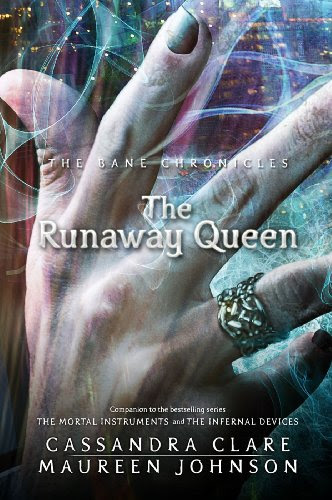 The Runaway Queen (Bane Chronicles, The) by Cassandra Clare