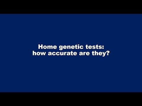 Home genetic tests: how accurate are they?