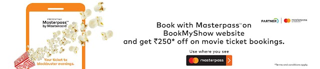 Get Flat Rs.250 off on using MasterPass as a payment option on BookMyShow