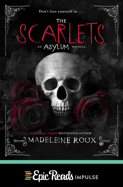 The Scarlets: An Asylum Novella by Madeleine Roux