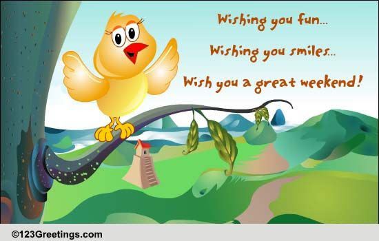 Wish You A Great Weekend Free Enjoy The Weekend Ecards Greeting