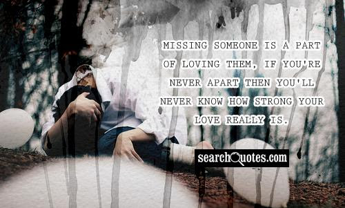 Missing Someone Quotes Quotes About Missing Someone Sayings