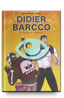 Didier Barcco, tome 2 : Shotgun et confiseries