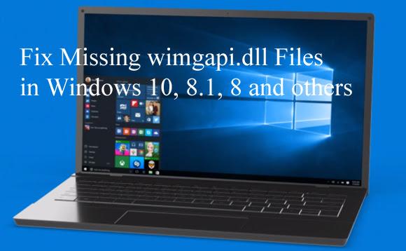 Solved Missing wimgapi.dll Files in Windows 10, 8.1, 8 ...