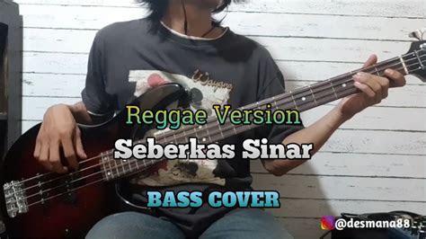 bass cover seberkas sinar nike ardila reggae version