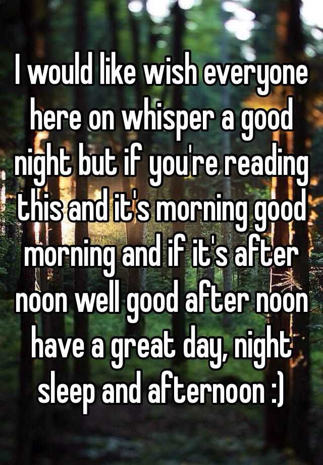 I Would Like Wish Everyone Here On Whisper A Good Night But If You