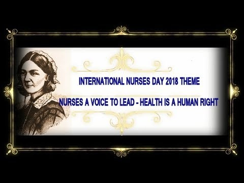 INTERNATIONAL NURSES DAY 2018  THEME NURSES A VOICE TO LEAD – HEALTH IS A HUMAN RIGHT