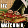 Itz-watchin-t