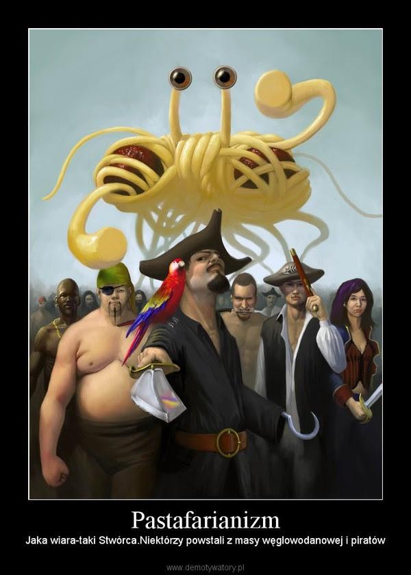 Pastafarianizm – Jaka wiara-taki Stwórca.Niektórzy powstali z masy węglowodanowej i piratów