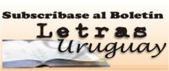 Subscríbase al Boletín Letras-Uruguay