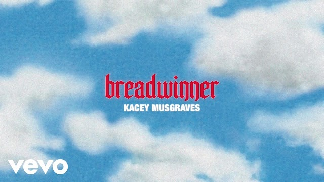 BREADWINNER LYRICS - KACEY MUSGRAVES