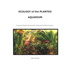Ecology of the Planted Aquarium: A Practical Manual and Scientific Treatise for the Home Aquarist, Second Edition