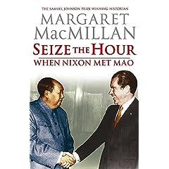 SEIZE THE HOUR: When Nixon Met Mao