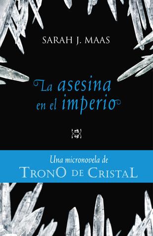 La asesina en el imperio (Trono de cristal, #0.4)