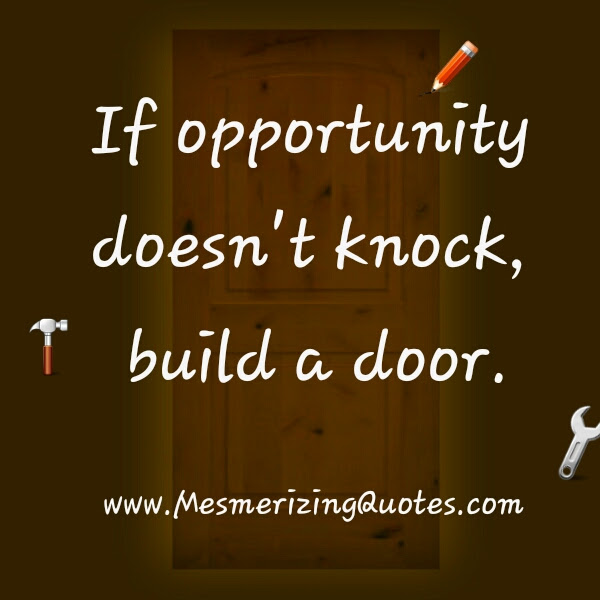 Quotes About Opportunity Knocks 72 Quotes
