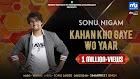 Kahan Kho Gaye Wo Yaar Lyrics - Sonu Nigam