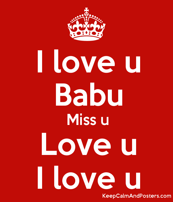 I Love U Babu Miss U Love U I Love U Keep Calm And Posters
