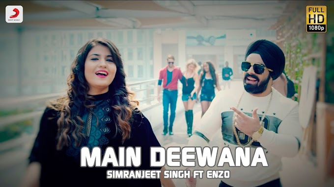 Main Deewana Lyrics – Simranjeet Singh Feat. Enzo