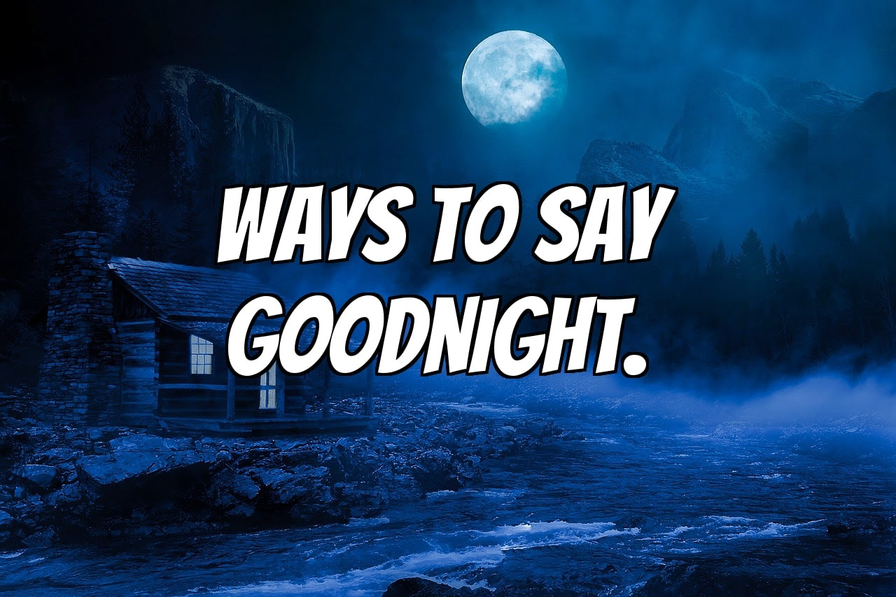 20 Cute Romantic And Funny Ways To Say Goodnight