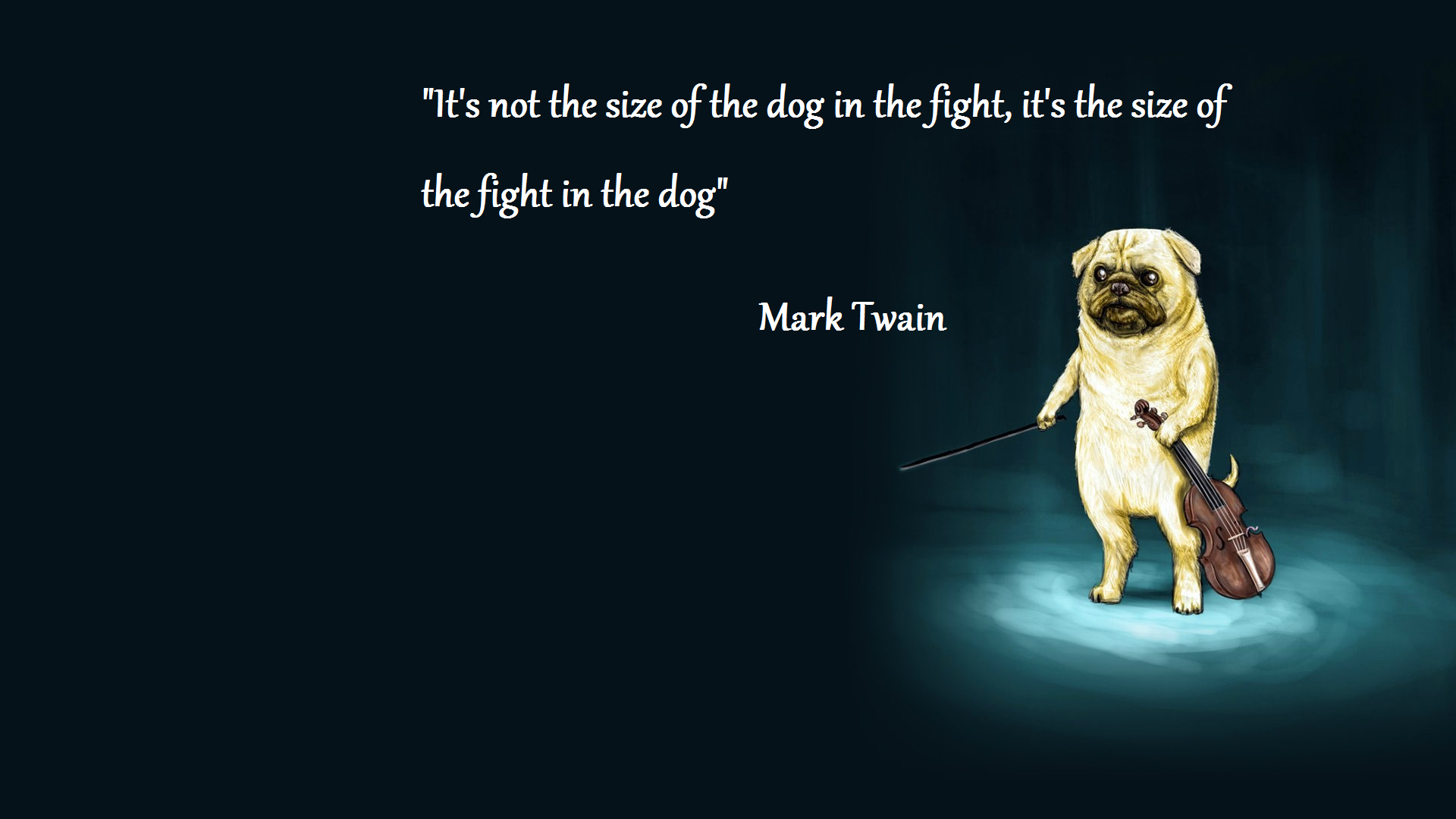 Its Not The Size Of The Dog In The Fight Mark Twain Live By Quotes
