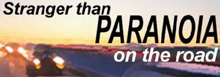 Stranger than Paranoia on the road