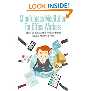 Amazon.com: Mindfulness Meditation For Office Workers: How ...