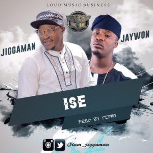Jiggaman ft. Jaywon - Ise