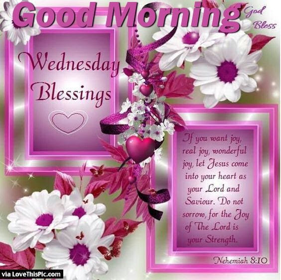 Good Morning Wednesday Blessings Pictures Photos And Images For