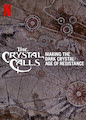 Crystal Calls Making the Dark..., The