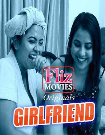 Girlfriend 2020 S01E01 ORG Bengali Flizmovies Web Series 720p HDRip 250MB