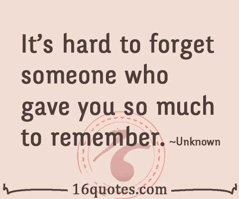 Quotes About Hard Forgetting Someone 20 Quotes