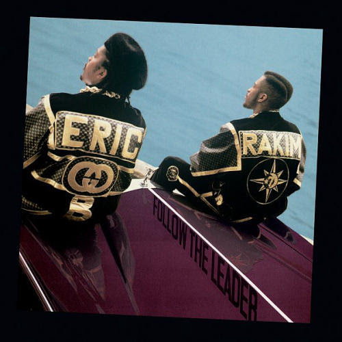 Eric B & Rakim – Follow the Leader